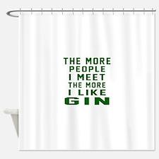 I Like Gin Shower Curtain
