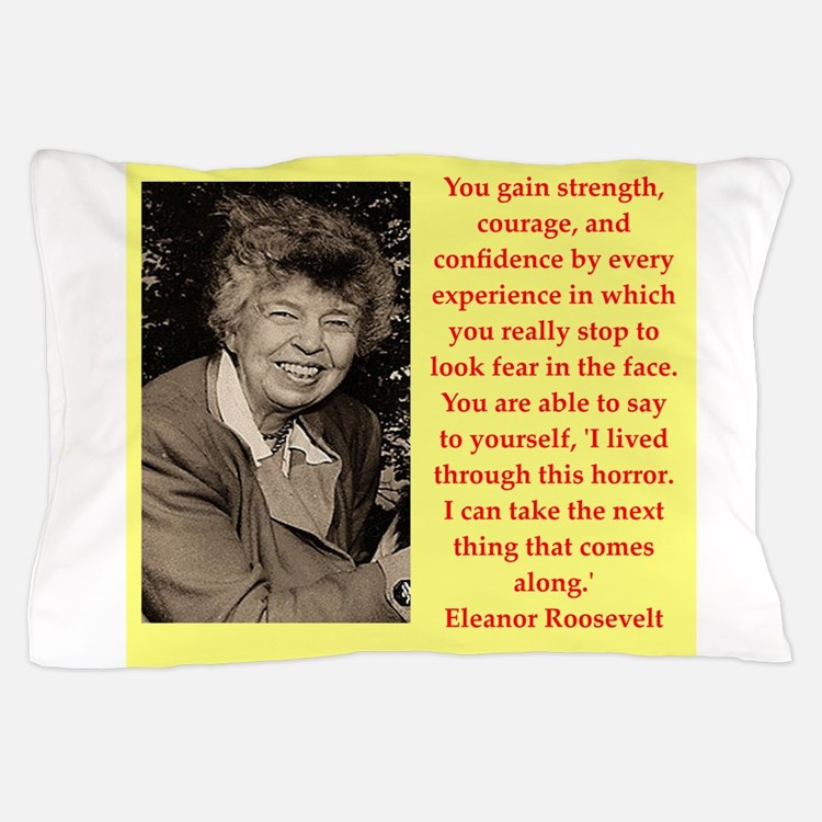 Eleanor Roosevelt quote Pillow Case