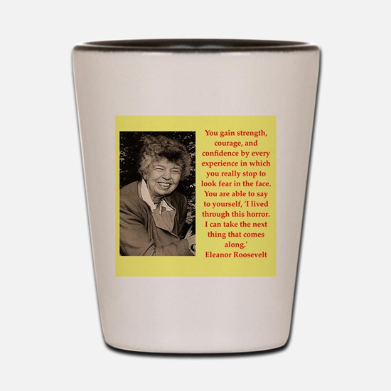 Eleanor Roosevelt quote Shot Glass