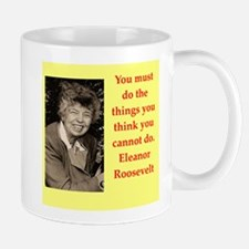 Eleanor Roosevelt quote Mugs