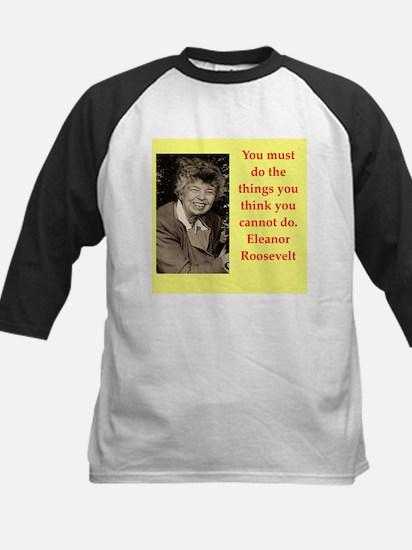 Eleanor Roosevelt quote Baseball Jersey