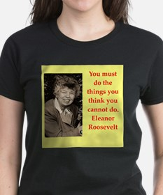 Eleanor Roosevelt quote T-Shirt