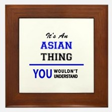 It's an ASIAN thing, you wouldn't unde Framed Tile