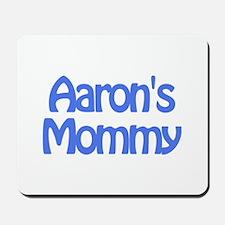 Aaron's Mommy Mousepad