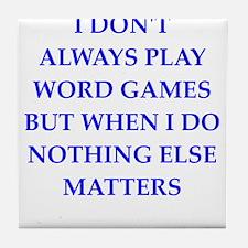word games joke Tile Coaster