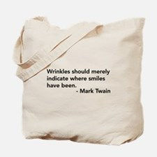 Wrinkles (Mark Twain Quote) Tote Bag