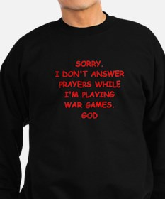 war games joke on gifts and t-shirts. Sweatshirt