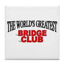 """The World's Greatest Bridge Club"" Tile Coaster"
