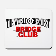 """The World's Greatest Bridge Club"" Mousepad"
