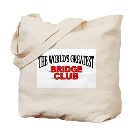 """The World's Greatest Bridge Club"" Tote Bag"