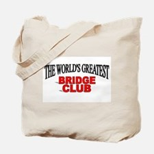 """The World's Greatest Bridge Club"" Tote Bag"