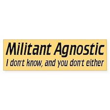 MILITANT AGNOSTIC Bumper Car Sticker