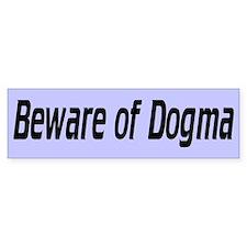 BEWARE DOGMA Bumper Bumper Sticker