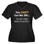 Can't Cut Me Off Women's Plus Size V-Neck Dark T-S