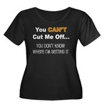 Can't Cut Me Off Women's Plus Size Scoop Neck Dark