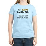 Can't Cut Me Off Women's Light T-Shirt