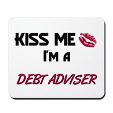 Kiss Me I'm a DEBT ADVISER Mousepad