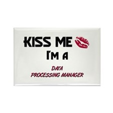 Kiss Me I'm a DATA PROCESSING MANAGER Rectangle Ma
