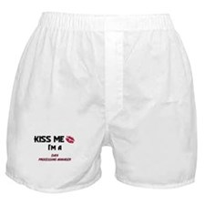 Kiss Me I'm a DATA PROCESSING MANAGER Boxer Shorts