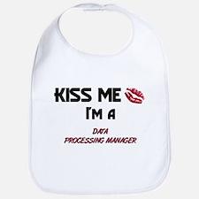 Kiss Me I'm a DATA PROCESSING MANAGER Bib