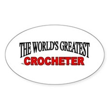 """""""The World's Greatest Crocheter"""" Oval Decal"""