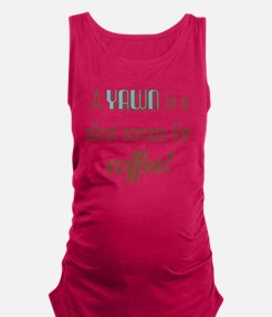 Silent Scream for Coffee Maternity Tank Top