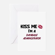 Kiss Me I'm a DATABASE ADMINISTRATOR Greeting Card