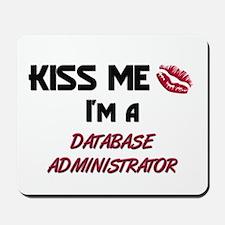 Kiss Me I'm a DATABASE ADMINISTRATOR Mousepad