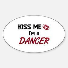 Kiss Me I'm a DANCER Oval Decal