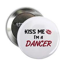 "Kiss Me I'm a DANCER 2.25"" Button (10 pack)"