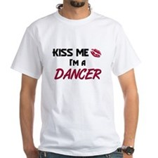 Kiss Me I'm a DANCER Shirt