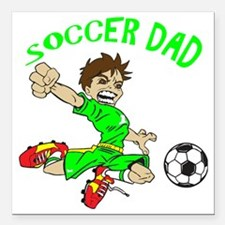 "Funny Soccer dad Square Car Magnet 3"" x 3"""