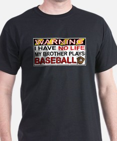 No Life...Brother Plays Baseball T-Shirt