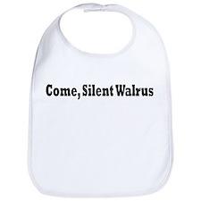 Come, Silent Walrus. Bib