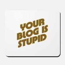 Stupid Blog Mousepad