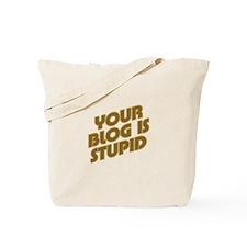 Stupid Blog Tote Bag
