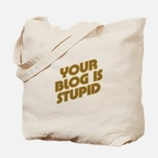 Stupid Blog Tote Bag