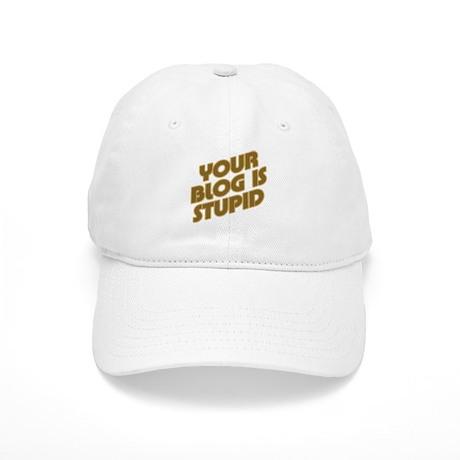 Stupid Blog Cap