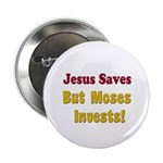 Jesus Saves but Moses Invests Button
