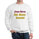 Jesus Saves but Moses Invests Sweatshirt