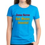 Jesus Saves but Moses Invests Women's Dark T-Shirt