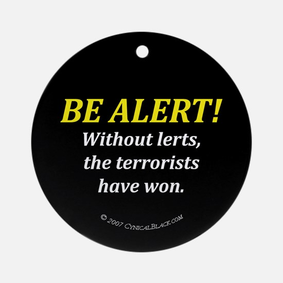 Be alert Ornament (Round)