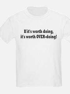 If it's worth doing... T-Shirt