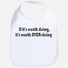 If it's worth doing... Bib