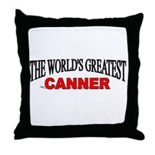 """The World's Greatest Canner"" Throw Pillow"