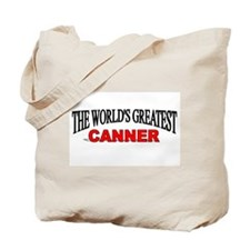 """The World's Greatest Canner"" Tote Bag"