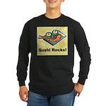 Sushi Rocks Long Sleeve Dark T-Shirt