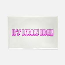 It's Britney Bitch! Rectangle Magnet