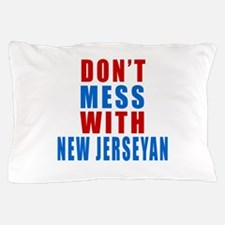 Don't Mess With New Jerseyan Pillow Case