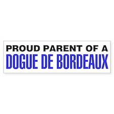Proud Parent of a Dogue de Bordeaux Bumper Sticker